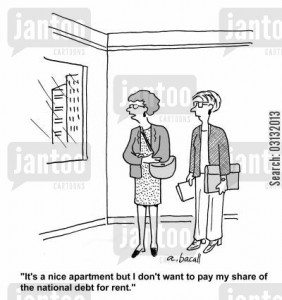It's a nice apartment but I don't want to pay my share of the national debt for rent.