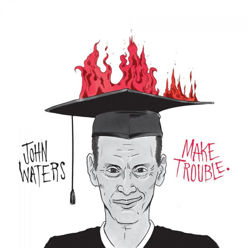 JohnWaters-MakeTrouble