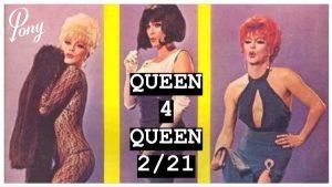 Queen4Queen Feb19