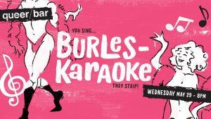 BurlesKaraoke at Queer Bar