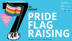 City of Seattle7th Annual Pride Flag Raising