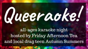 queer aoke friday aft