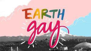 Earth Gay Tacoma