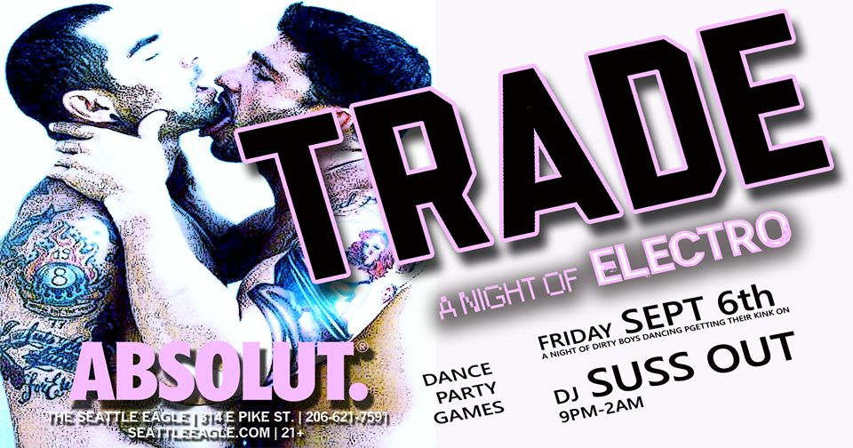 Trade // DJ SUSS OUT Electro EDM DANCE PARTYSeattle Gay